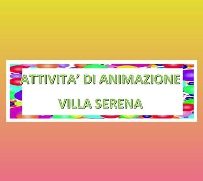 A Villa Serena ci si diverte tutti i giorni!